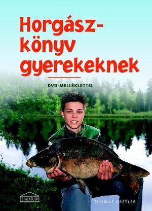 Horgászkönyv gyerekeknek - Thomas Gretler  