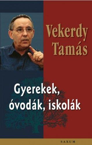 Gyerekek, óvodák, iskolák - Bővített kiadás - Vekerdy Tamás pdf epub