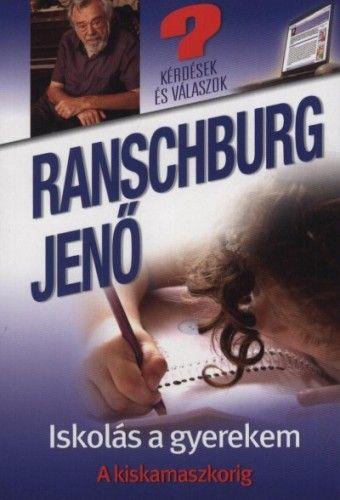 Iskolás a gyerekem - A kiskamaszkorig - dr. Ranschburg Jenő pdf epub