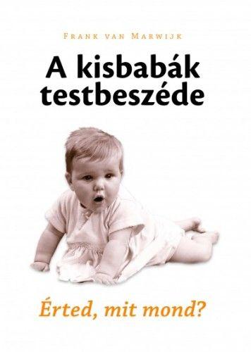 A kisbabák testbeszéde - Frank Van Marwijk |