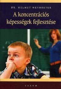 A koncentrációs képességek fejlesztése - dr. Helmut Weyhreter pdf epub