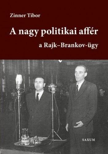 A nagy politikai affér - a Rajk-Brankov ügy I. kötet