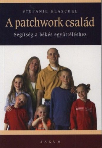 A patchwork család - Segítség a békés együttéléshez - Stefanie Glachke pdf epub