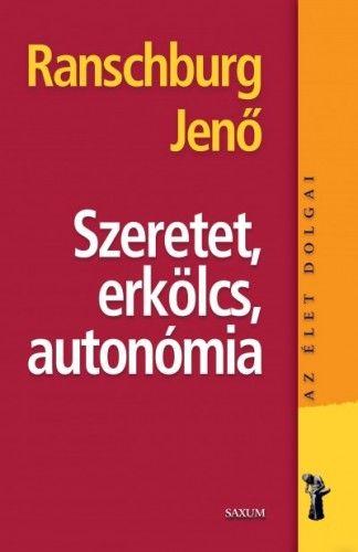 Szeretet, erkölcs, autonómia - dr. Ranschburg Jenő pdf epub