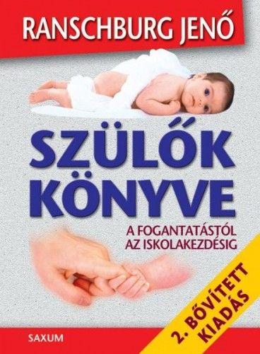 Szülők könyve - A fogantatástól az iskolakezdésig - dr. Ranschburg Jenő |