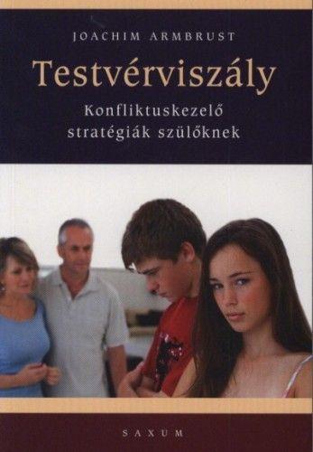 Testvérviszály - Konfliktuskezelő stratégiák szülőknek - Joachim Armbrust pdf epub