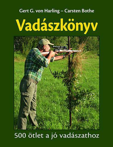 Vadászkönyv - 500 ötlet a jó vadászathoz - Carsten Bothe pdf epub
