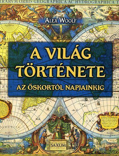 A világ története - Az őskortól napjainkig