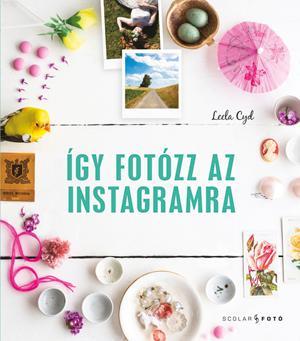 Így fotózz az Instagramra - Leela Cyd |
