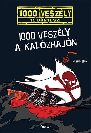 1000 veszély a kalózhajón - Fabian Lenk |