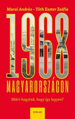 1968 Magyarországon - Murai András |
