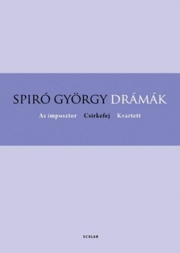 Drámák - Az imposztor, Csirkefej, Kvartett - Puhatábla - Spiró György pdf epub