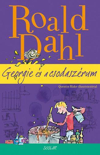 Georgie és a csodaszérum - Roald Dahl |