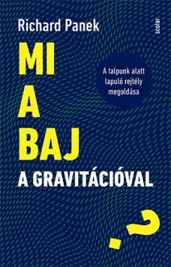 Mi a baj a gravitációval?