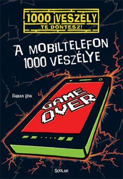 A mobiltelefon 1000 veszélye
