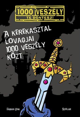 A Kerekasztal lovagjai 1000 veszély közt - Fabian Lenk pdf epub