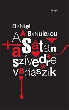 A Sátán a szívedre vadászik - Daniel Banulescu pdf epub