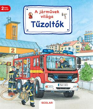 A járművek világa – Tűzoltók - Susanne Gernhäuser pdf epub