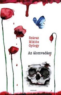 Az álomvadász - Száraz Miklós György pdf epub