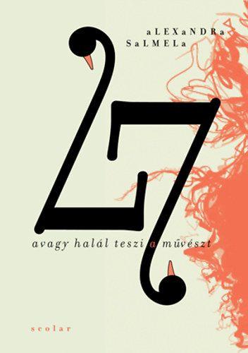 27 avagy a halál teszi a művészt - Alexandra Salmela pdf epub