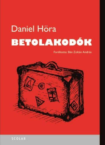 Betolakodók - Daniel Höra pdf epub