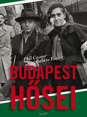Budapest hősei - Balázs Eszter pdf epub
