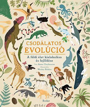 Csodálatos evolúció - A földi élet kialakulása és fejlődése - Anna Claybourne pdf epub