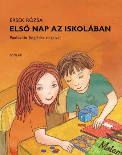 Első nap az iskolában - Érsek Rózsa pdf epub