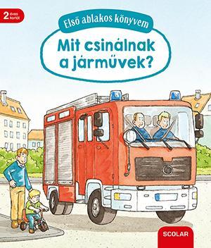 Első ablakos könyvem - Mit csinálnak a járművek? - Susanne Gernhäuser |