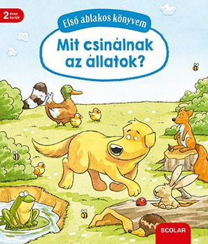Első ablakos könyvem - Mit csinálnak az állatok?