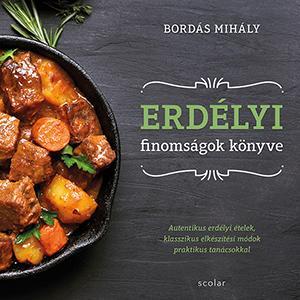 Erdélyi finomságok könyve - Bordás Mihály |