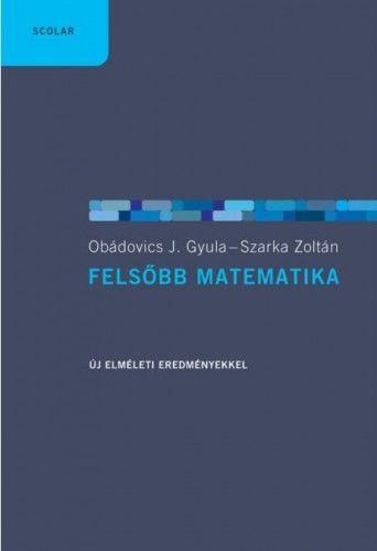 Felsőbb matematika - Obádovics J. Gyula |