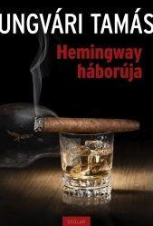 Hemingway háborúja - Ungvári Tamás pdf epub