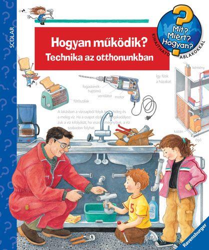 Hogyan működik? - Technika az otthonunkban - Mit? Miért? Hogyan? 14. - Doris Rübel pdf epub