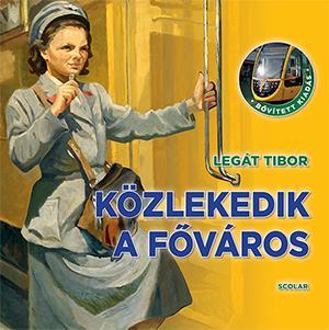 Közlekedik a főváros - Legát Tibor pdf epub