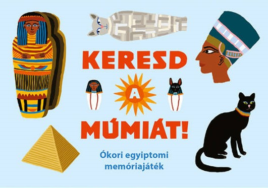 Keresd a múmiát! - Ókori egyiptomi memóriajáték - Anna Claybourne pdf epub