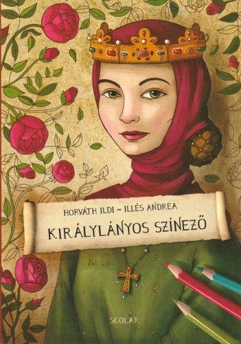 Királylányos színező - Illés Andrea |