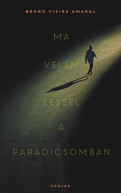 Ma velem leszel a paradicsomban - Bruno Vieira Amaral pdf epub
