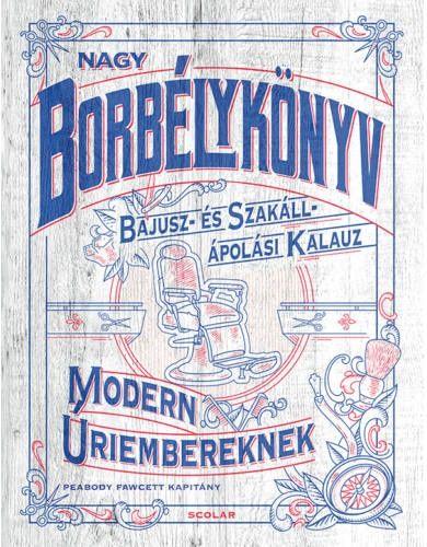Nagy borbélykönyv modern úriembereknek - Peabody Fawcett pdf epub