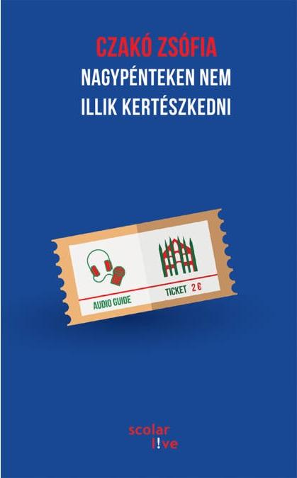 Nagypénteken nem illik kertészkedni - Czakó Zsófia pdf epub