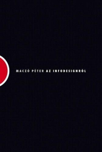 Ön itt áll - Az infodesignról - Maczó Péter |
