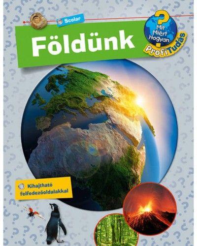 Földünk - Mit? Miért? Hogyan? Profi Tudás - Andrea Erne pdf epub