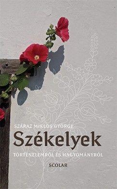 Székelyek - Száraz Miklós György |