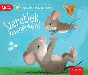 Szeretlek, kisegérkém - Katja Reider pdf epub