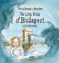Bosnyák Viktória - The Little Witch of Budapest (Lizi's Adventures)