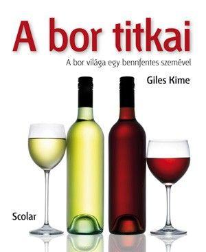 A bor titkai - Giles Kime |