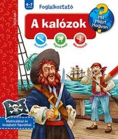 A kalózok- Mit? Miért? Hogyan? Foglalkoztató -  pdf epub
