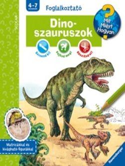 Dinoszauruszok - Mit? Miért? Hogyan? Foglalkoztató