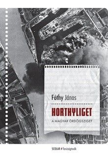 Horthyliget - Fóthy János pdf epub