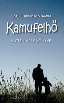 Kamufelhő – Hűtlen apák könyve - Szabó Tibor Benjámin pdf epub